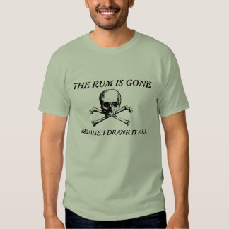 The Rum Is Gone Shirt