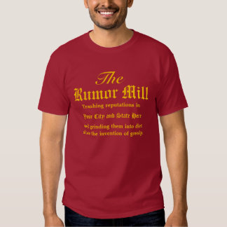 The Rumor Mill in Your City & State Tshirt