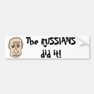 The Russians did it Putin Cartoon Bumper Sticker