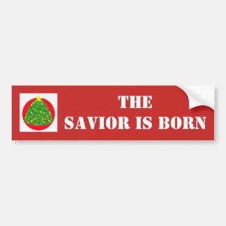 The savior is born bumper sticker