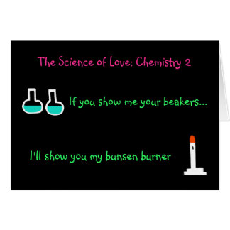 The Science of Love Card (Chemistry 2)(From male)