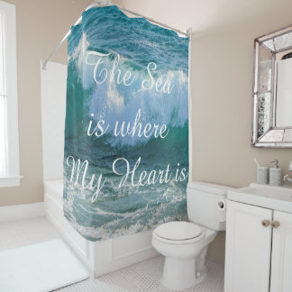 The Sea is where My Heart is, Quote Awesome Wave Shower Curtain