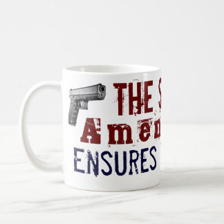 The Second Amendment Ensures the others Basic White Mug
