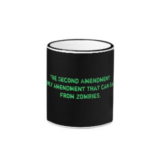 The Second Amendment: The only amendment that c... Ringer Coffee Mug