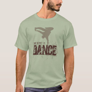 The secret is Dance T-Shirt