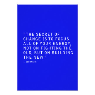 THE SECRET OF CHANGE QUOTES FOCUS ALL YOUR ENERGY CUSTOM INVITATION