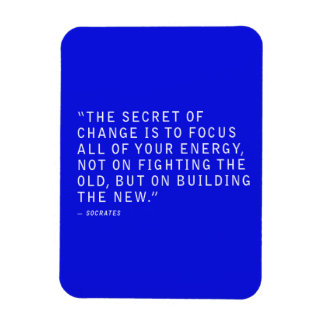 THE SECRET OF CHANGE QUOTES FOCUS ALL YOUR ENERGY RECTANGULAR MAGNETS