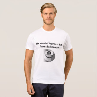 The secret of happiness is to have a bad memory T-Shirt
