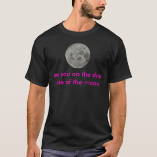 The See you there T T-Shirt
