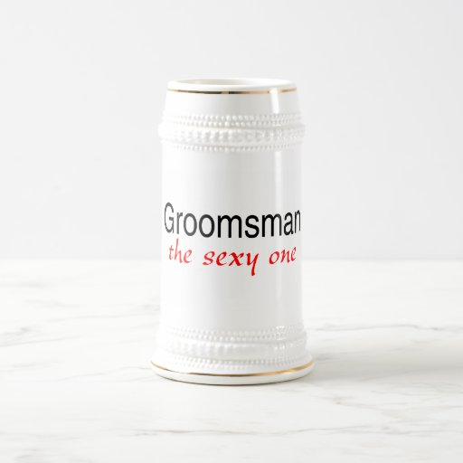 The Sexy One (Groomsman) 18 Oz Beer Stein