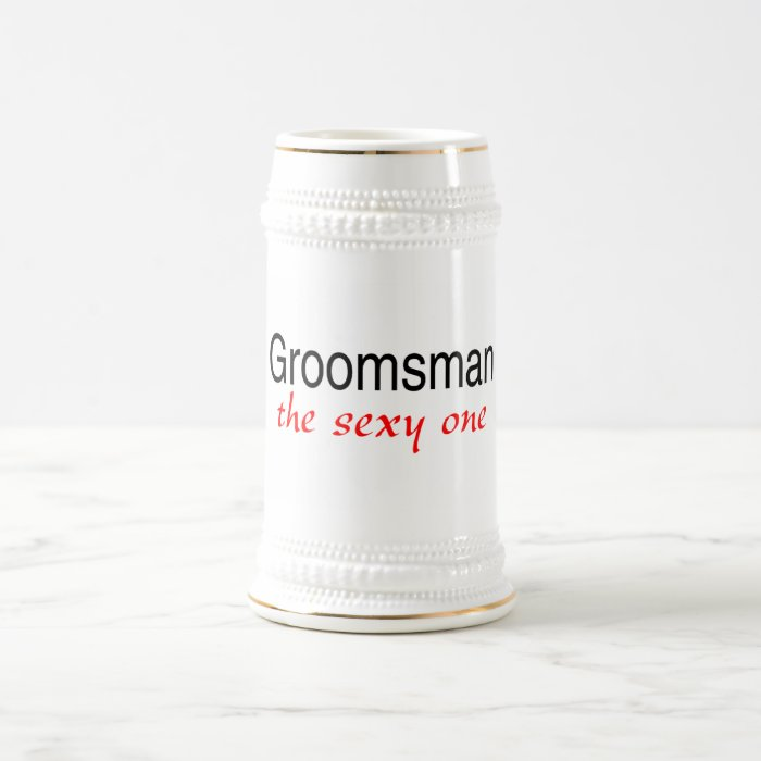 The Sexy One (Groomsman) Beer Stein