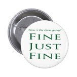 The show is fine just fine 6 cm round badge