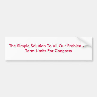 The Simple Solution To All Our Problems...Term ... Bumper Sticker
