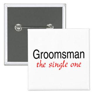 The Single One Groomsman Button