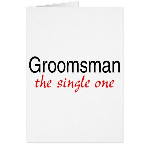 The Single One (Groomsman) Card