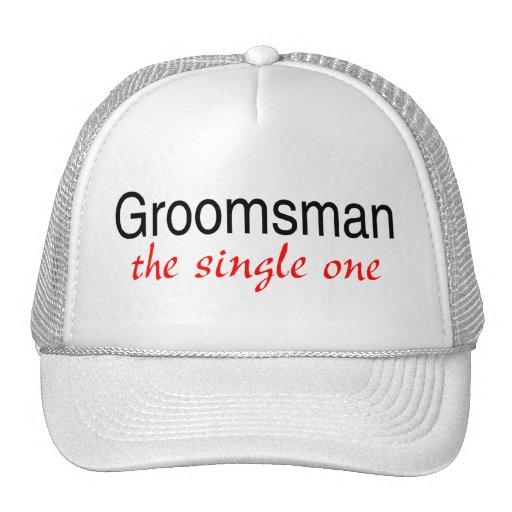 The Single One (Groomsman) Trucker Hats