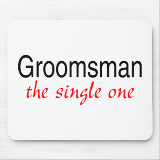 The Single One Groomsman Mouse Pads