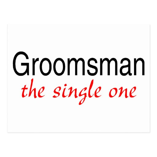The Single One (Groomsman) Post Card