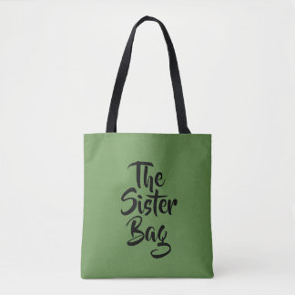 The Sister Bag. Tote Bag
