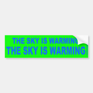 The sky is warming bumper sticker