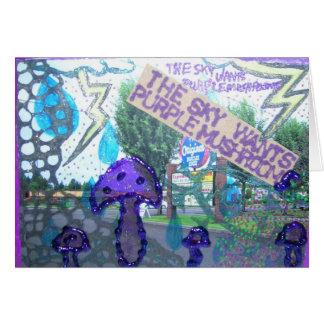 The Sky Wants Purple Mushrooms Card
