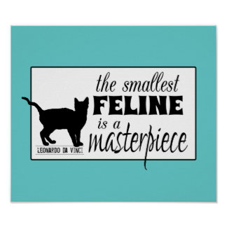 The Smallest Feline is a Masterpiece - all colours Poster