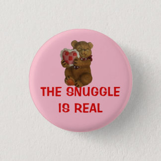 The Snuggle is Real Teddy Bear 3 Cm Round Badge