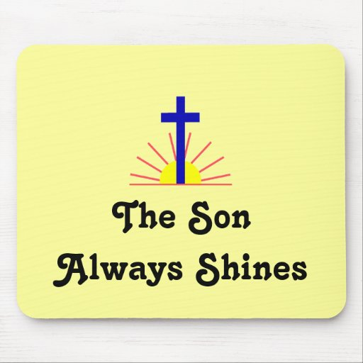 The Son Always Shines Mouse Pads
