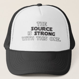 The Source is Strong With This One Trucker Hat