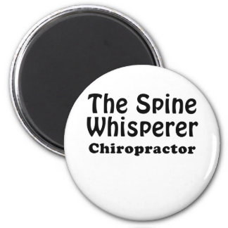 The Spine Whisperer Chiropractor 6 Cm Round Magnet