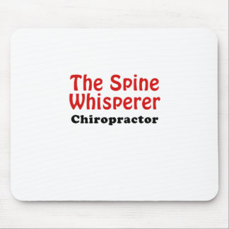 The Spine Whisperer Chiropractor Mouse Pad