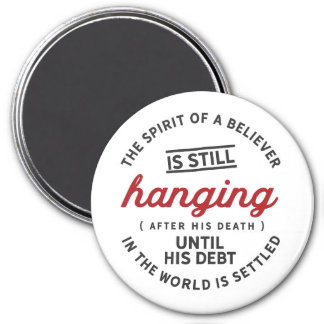 The spirit of a believer is still hanging magnet