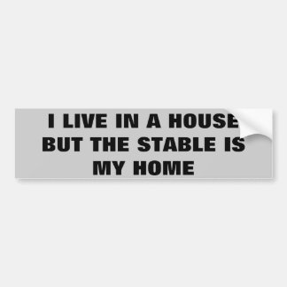 The Stable Is My Home.  Horse Trailer Bumper Sticker