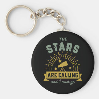 The Stars Calling I Must Go Astronomy Space Geek Key Ring