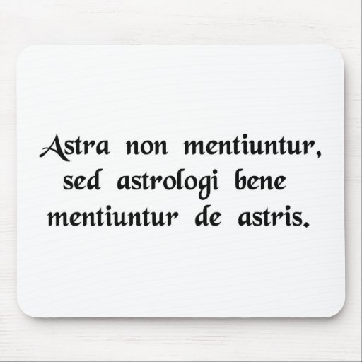 The stars never lie, but the astrologers lie...... mousepads