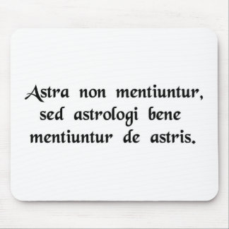 The stars never lie but the astrologers lie mousepads