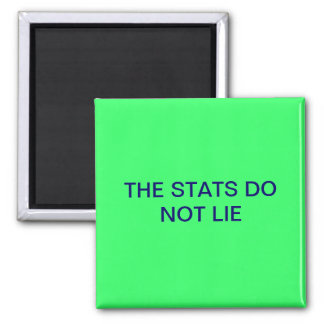 THE STATS DO NOT LIE SQUARE MAGNET