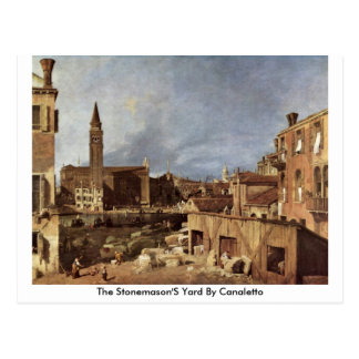 The Stonemason'S Yard By Canaletto (Ii) Postcard
