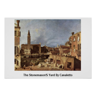 The Stonemason'S Yard By Canaletto (Ii) Poster
