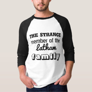 The Strange Member of the Family T-Shirt