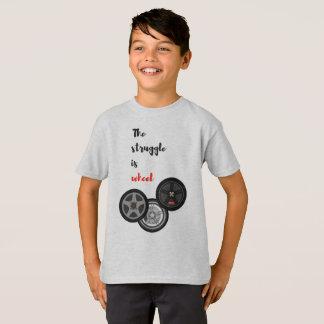 The Struggle is Wheel - T-Shirt