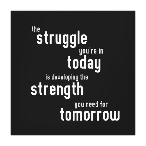 The struggle you're in today developing  strength stretched canvas prints