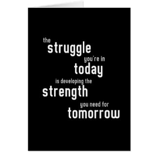 The struggle you're in today developing  strength note card