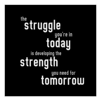 The struggle you're in today developing  strength poster