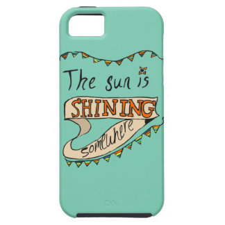 The Sun is Shining Somewhere iPhone 5 Cases