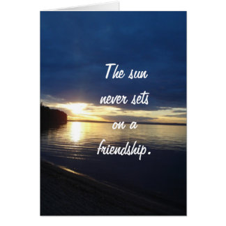 The Sun Never Sets on a Friendship Greeting Card