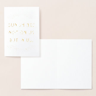 The Sun Shines Not On Us But In Us   Blank Card