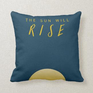 The Sun Will Rise Cushion