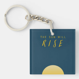 The Sun Will Rise Double-Sided Square Acrylic Key Ring