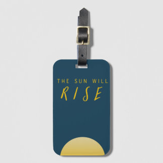 The Sun Will Rise Luggage Tag